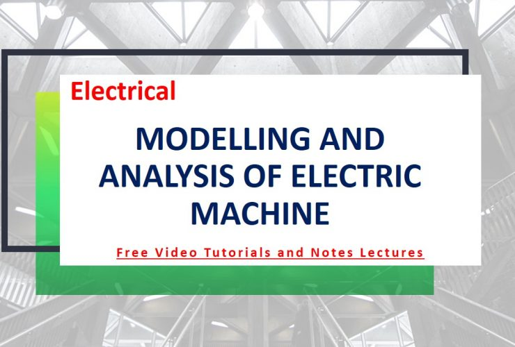 Modelling and Analysis of Electric Machines